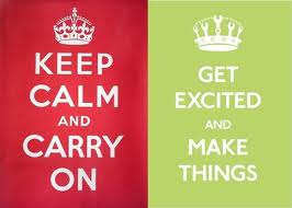 Stay calm - Get excited